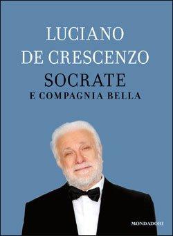 Socrate e compagnia bella - Luciano De Crescenzo