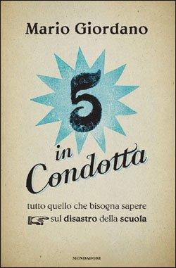5 in condotta - Mario Giordano