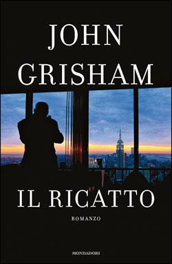 "John Grisham - ""Il ricatto"""