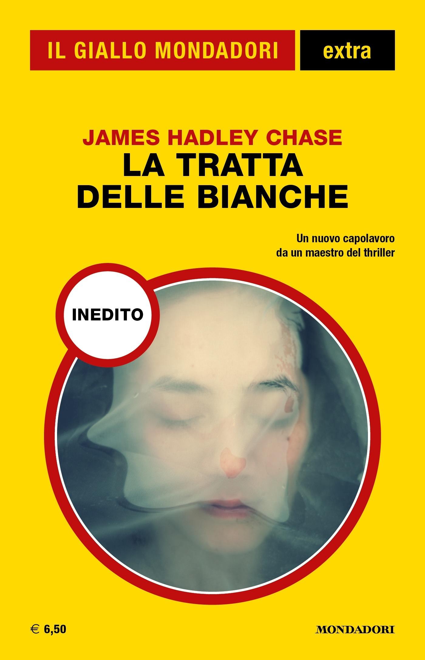 James Hadley Chase - La tratta delle bianche (Miss Callaghan Comes to Grief, 1941) - trad. Mauro Boncompagni - Il Giallo Mondadori Extra N.27, Agosto-Settembre 2017