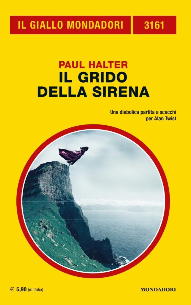 Paul Halter : Il grido della sirena (Le Cri de la sirène, 1998) - trad.  Angelo Petrella - Il Giallo Mondadori N° 3161 del Novembre 2017