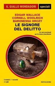 E. Wallace, C. Woolrich, B. Orczy, Le signore del delitto