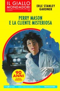 "Erle Stanley Gardner ""Perry Mason e la cliente misteriosa"""