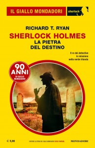 "Richard T. Ryans, ""Sherlock Holmes - La Pietra del Destino"", Il Giallo Mondadori Sherlock n. 58, Giugno 2019"