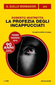 """Roberto Mistretta, """"La profezia degli incappucciati"""", Il Giallo Mondadori Oro n. 30, luglio 2019"""