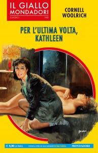 """Cornell Woolrich, """"Per l'ultima volta, Kathleen"""", I Classici del Giallo Mondadori 1425"""