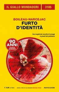 """Boileau-Narcejac, """"Furto d'identità"""", Il Giallo Mondadori n. 3185, novembre 2019"""