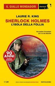 """Laurie R. King, """"Sherlock Holmes - L'isola della follia"""". Il Giallo Mondadori Sherlock n. 63, novembre 2019"""