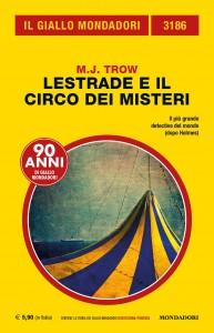 """M.J. Trow, """"Lestrade e il circo dei misteri"""", Il Giallo Mondadori n. 3186, dicembre 2019"""