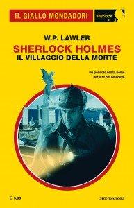 """W.P. Lawler , """"Sherlock Holmes. Il villaggio della morte"""", Il Giallo Mondadori Sherlock n. 65, gennaio 2020"""