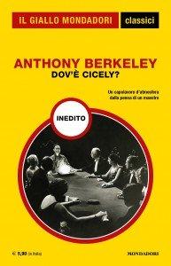 """Anthony Berkeley, """"Dov'è Cicely?"""", Classici del Giallo Mondadori n. 1429, febbraio 2020"""