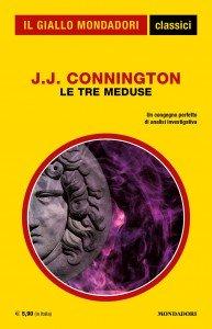 """J.J. Connington, """"Le tre meduse"""", Classici del Giallo Mondadori n. 1430, marzo 2020"""