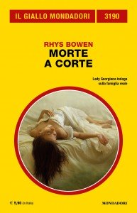 """Rhys Bowen, """"Morte a corte"""", Giallo Mondadori n. 3190, aprile 2020"""