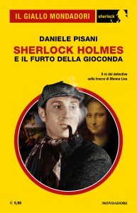 """Daniele Pisani, """"Sherlock Holmes e il furto della Gioconda"""", Il Giallo Mondadori Sherlock n. 68, aprile 2020"""
