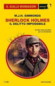 """M.J.H. Simmonds, """"Sherlock Holmes. Il delitto impossibile"""", Il Giallo Mondadori Sherlock n. 69, maggio 2020"""