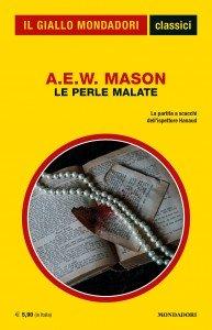 """A.E.W. Mason, """"Le perle malate"""", Classici del Giallo Mondadori n. 1432, maggio 2020"""