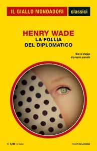 """Henry Wade, """"La follia del diplomatico"""", I Classici del Giallo n. 1436, settembre 2020"""