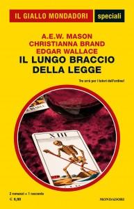 """A.E.W. Mason, Christianna Brand, Edgar Wallace, """"Il lungo braccio della legge"""", Speciali del Giallo n. 95, settembre 2020"""
