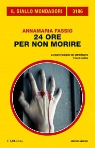 """Annamaria Fassio, """"24 ore per non morire"""", Il Giallo Mondadori n. 3196, ottobre 2020"""
