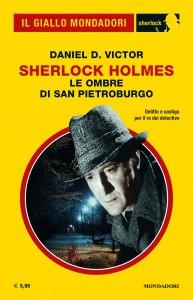"""Daniel D. Victor, """"Sherlock Holmes. Le ombre di San Pietroburgo"""", Il Giallo Mondadori Sherlock n. 74, ottobre 2020"""