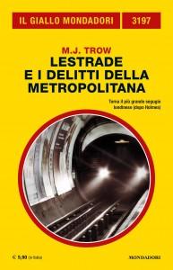 """M.J. Trow, """"Lestrade e i delitti della metropolitana"""", Il Giallo Mondadori n. 3197, novembre 2020"""
