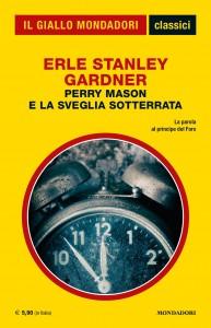 """Erle Stanley Gardner, """"Perry Mason e la sveglia sotterrata"""", I Classici del Giallo n. 1439, dicembre 2020"""