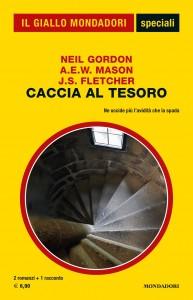 """Neil Gordon, A.E.W. Mason , J.S. Fletcher, """"Caccia al tesoro"""", Gli Speciali del Giallo n. 96, dicembre 2020"""