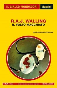 """R.A.J. Walling , """"Il volto macchiato"""", I Classici del Giallo n. 1441, febbraio 2021"""