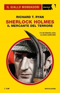 """Richard T. Ryan, """"Sherlock Holmes. Il mercante del terrore"""", Il Giallo Mondadori Sherlock n. 81, maggio 2021"""