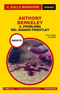 """Anthony Berkeley, """"Il problema del signor Priesley"""", Classici del Giallo n. 1445, giugno 2021"""