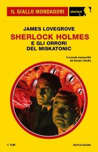 """James Lovegrove, """"Sherlock Holmes e gli orrori del Miskatonic"""", Il Giallo Mondadori Sherlock n. 82, giugno 2021"""