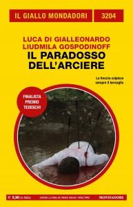 "Luca Di Gialleonardo, Liudmila Gospodinoff, ""Il paradosso dell'arciere"", Giallo Mondadori n. 3204, giugno 2021"