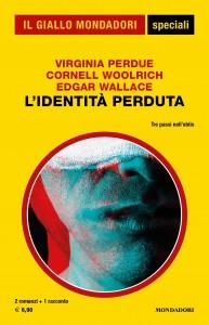"""Virginia Perdue, Cornell Woolrich, Edgar Wallace, """"L'identità perduta"""", Gli Speciali del Giallo n. 98, luglio 2021"""