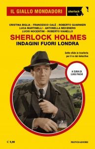 "AA.VV., ""Sherlock Holmes. Indagini fuori Londra"", Il Giallo Mondadori Sherlock n. 86, ottobre 2021"
