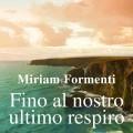 Miriam Formenti_Fino al nostro ultimo respiro