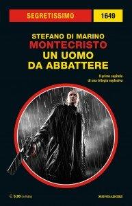 """Stefano Di Marino, """"Montecristo: Un uomo da abbattere"""""""
