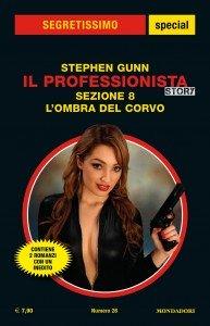 """Stephen Gunn - Il Professionista Story, """"Sezione 8"""", """"L'ombra del corvo"""", Segretissimo Special 26"""