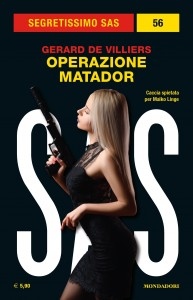 """Gérard de Villiers, """"Operazione matador"""", Segretissimo SAS 56, ottobre 2019"""