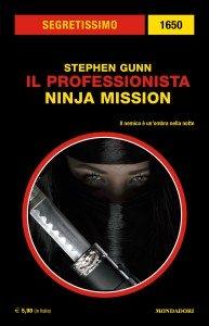 """Stephen Gunn, """"Il Professionista: Ninja mission"""", Segretissimo 1650, dicembre 2019"""
