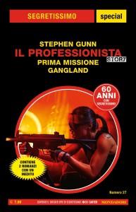"""Stephen Gunn, Il professionista Story: """"Prima missione"""", """"Gangland"""", Segretissimo special 27, febbraio 2020"""