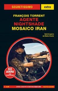 "François Torrent, ""Agente Nigtshade. Mosaico Iran"", Segretissimo Extra 15, giugno 2020"