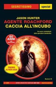 """Jason Hunter, """"Agente Roachford. Caccia all'incubo"""", Segretissimo Special n. 45, agosto 2020"""