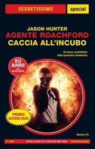 "Jason Hunter, ""Agente Roachford - Caccia all'incubo"" , Segretissimo Special 45, agosto 2020"