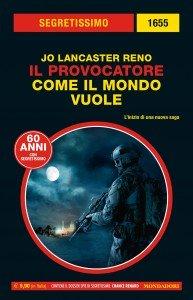 """Jo Lancaster Reno, """"Il provocatore. Come il mondo vuole"""", Segretissimo n. 1655, settembre 2020"""