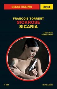 "Francois Torrent, ""Sickrose. Sicaria"", Segretissimo Extra n. 18, marzo 2021"