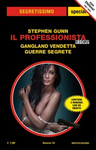 "Stephen Gunn, ""Il Professionista story. Gangland vendetta - Guerre segrete"", Segretissimo Special n. 34, ottobre 2021"