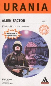 Stan Lee - Stan Timmons, Alien Factor, Urania n. 1457, 15 gennaio 2018