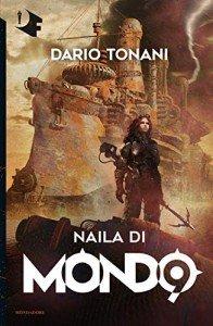 Dario Tonani, Naila di Mondo9