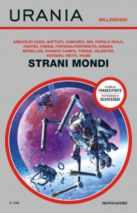 "AA.VV., ""Strani Mondi"", Urania Millemondi, luglio 2019."