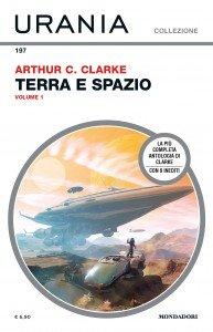 """Arthur C. Clarke, """"Terra e Spazio"""" - vol. 1"""